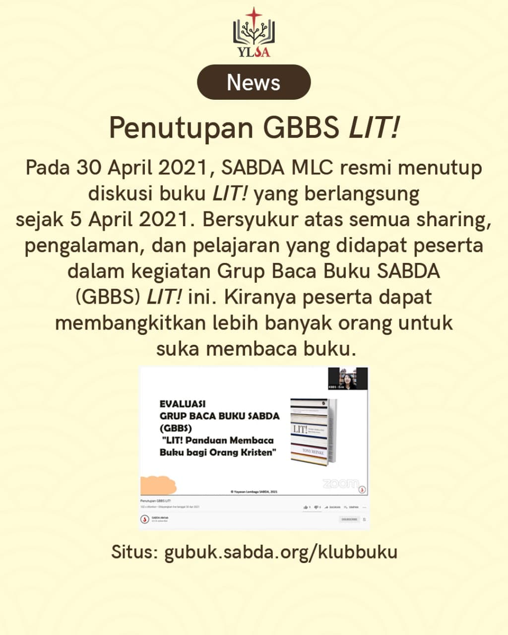 SABDA MLC resmi menutup diskusi buku 'LIT!' pada 30 April 2021. Bersyukur atas semua sharing, pengalaman, dan pelajaran yang didapat peserta dalam kegiatan GBBS 'LIT!' ini.