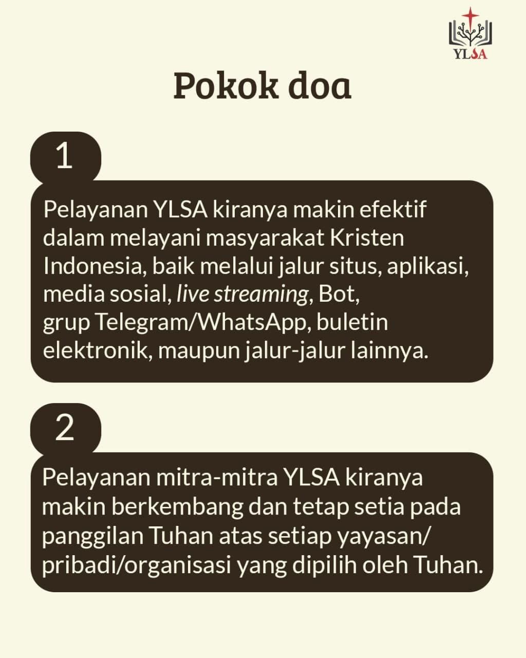 Mari berdoa bagi pelayanan YLSA dan mitra-mitra YLSA.