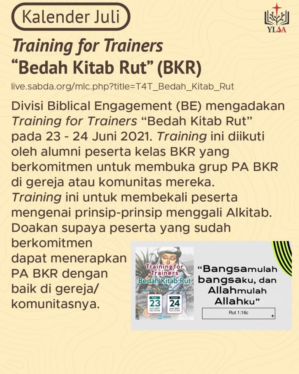 Divisi Bible Engagement (BE) mengadakan Training for Trainers 'Bedah Kitab Rut' pada 23 - 24 Juni 2021.