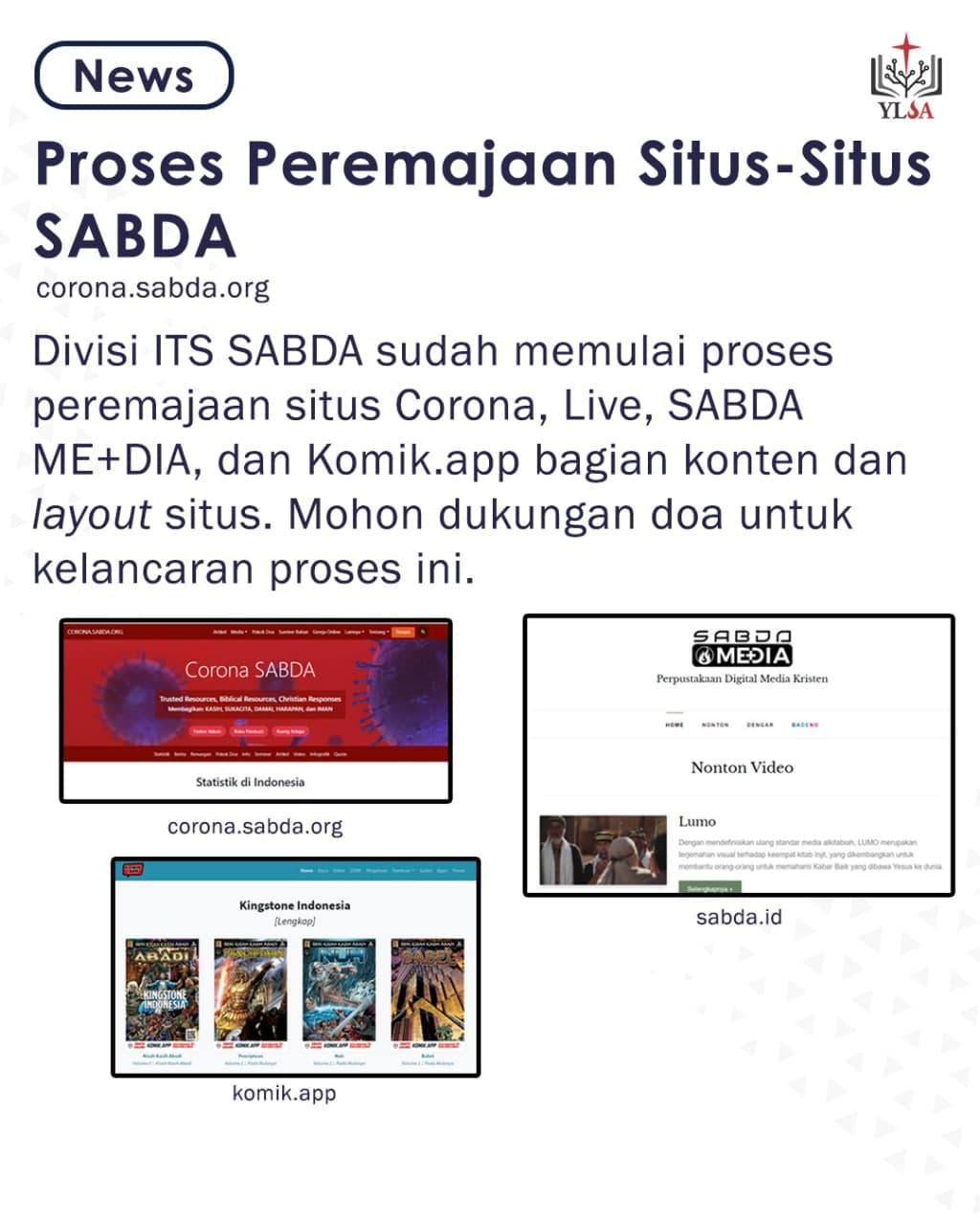 Divisi ITS SABDA sudah memulai proses peremajaan situs Corona, Live, SABDA ME+DIA, dan Komik.app.