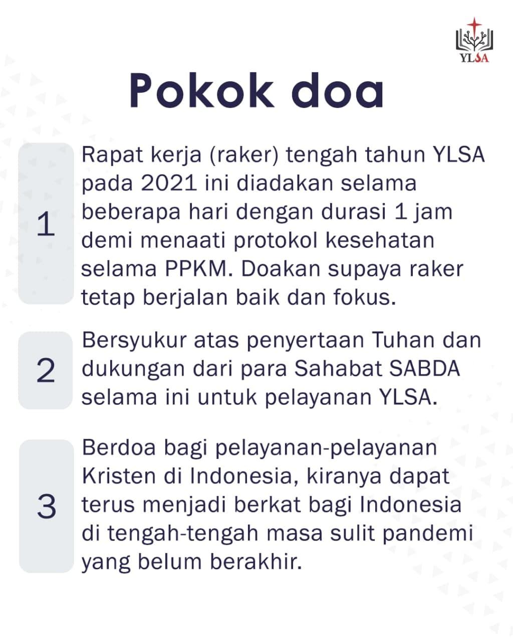 Mari berdoa bagi pelayanan YLSA dan pelayanan-pelayanan Kristen di Indonesia.