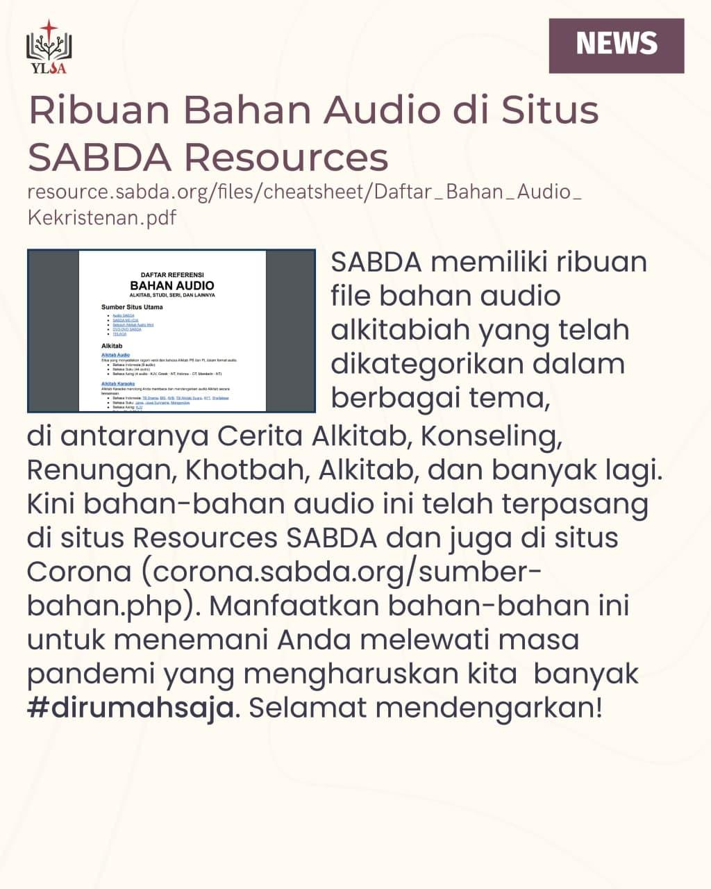 SABDA memiliki ribuan file bahan audio alkitabiah yang telah dikategorikan dalam berbagai tema.