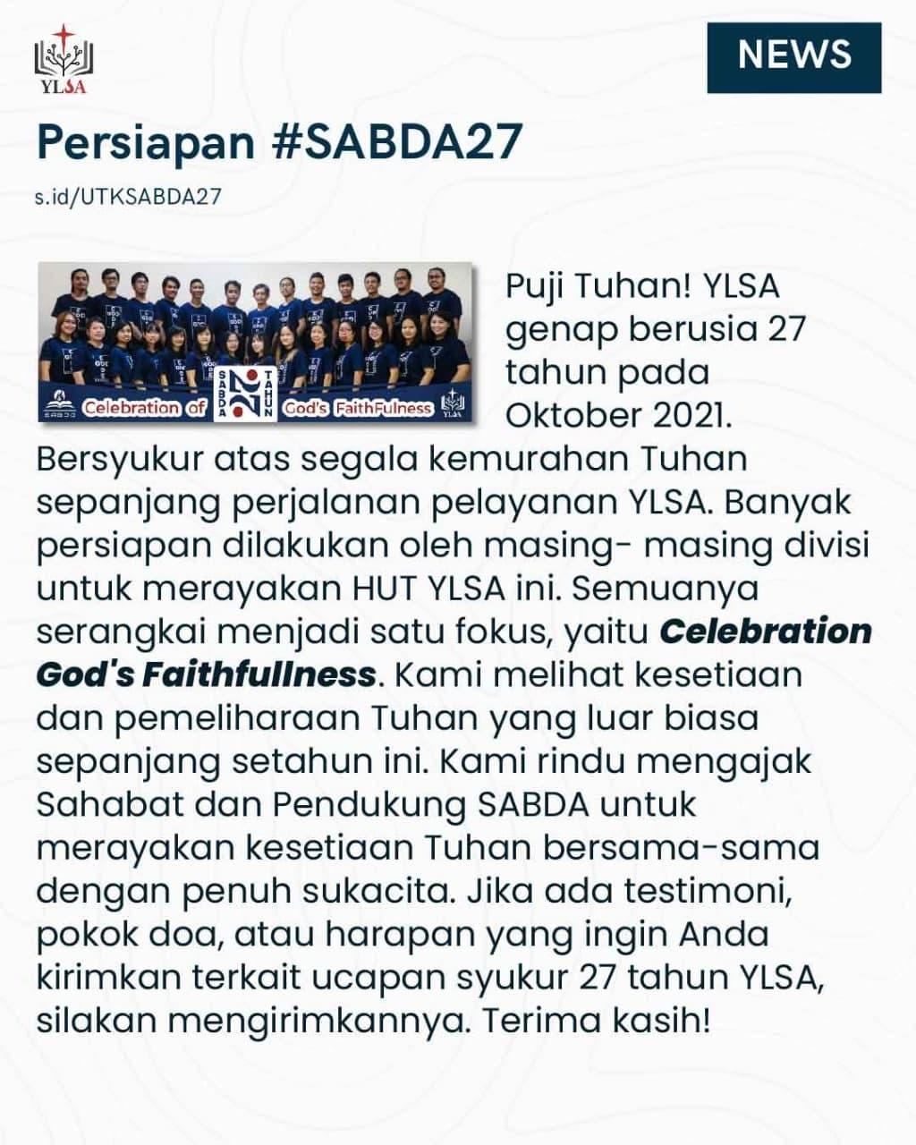 Puji Tuhan! YLSA genap berusia 27 tahun pada Oktober 2021. Bersyukur atas segala kemurahan Tuhan sepanjang perjalanan pelayanan YLSA.