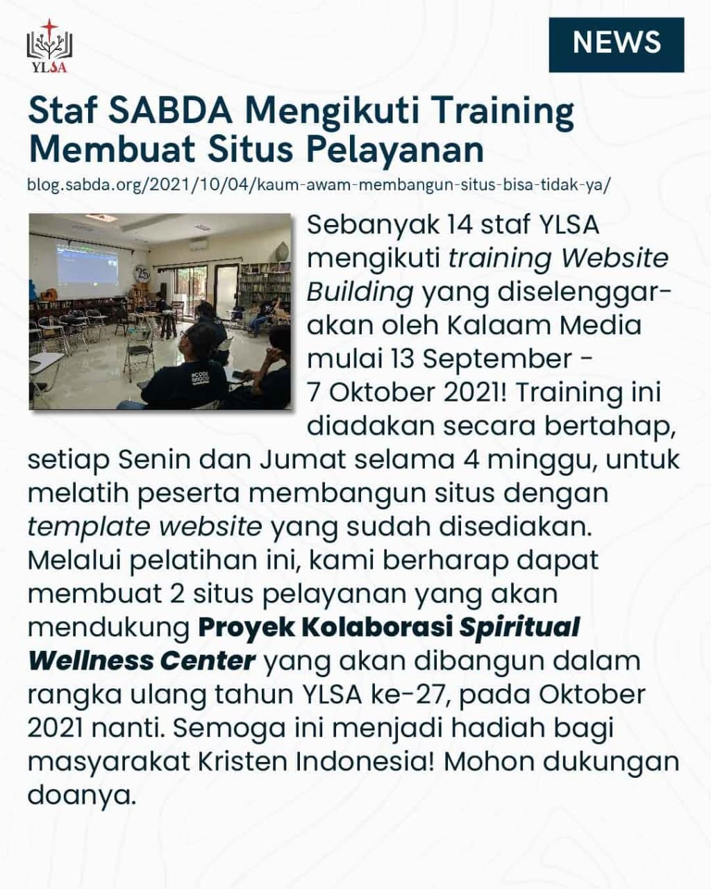 Beberapa staf YLSA mengikuti training Website Building yang diselenggarakan oleh KALAAM Media pada 13 September - 7 Oktober 2021.