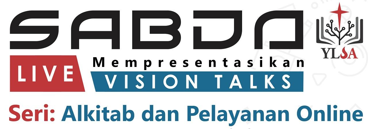 Vision Talks: Alkitab dan Pelayanan Online