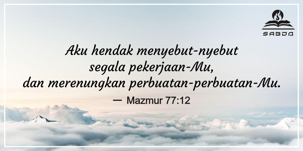 <a target='_blank' href='http://alkitab.mobi/?Mazmur+77:12'>Mazmur 77:12</a>