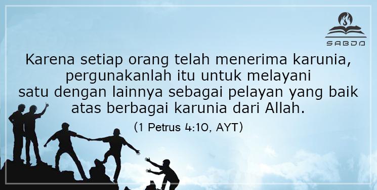 <a target='_blank' href='http://alkitab.mobi/?1 Petrus+4:10'>1 Petrus 4:10</a> (AYT)