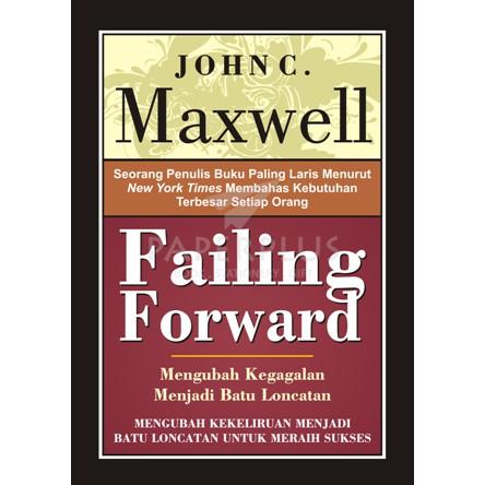 Failing Forward: Mengubah Kegagalan Menjadi Batu Loncatan untuk Sukses