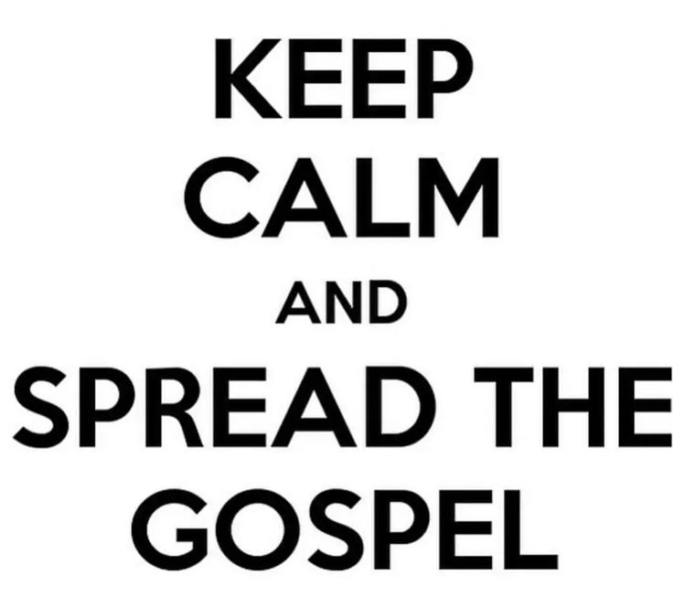 Keep Calm and Spread the Gospel