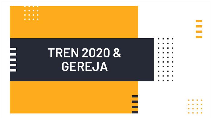 Tren 2020 dan Gereja