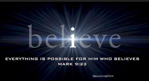 <a target='_blank' href='http://alkitab.mobi/?Markus+9:23'>Markus 9:23</a>
