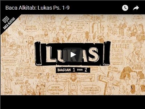 Video Lukas (Ps. 1-9) -- Bagian 1