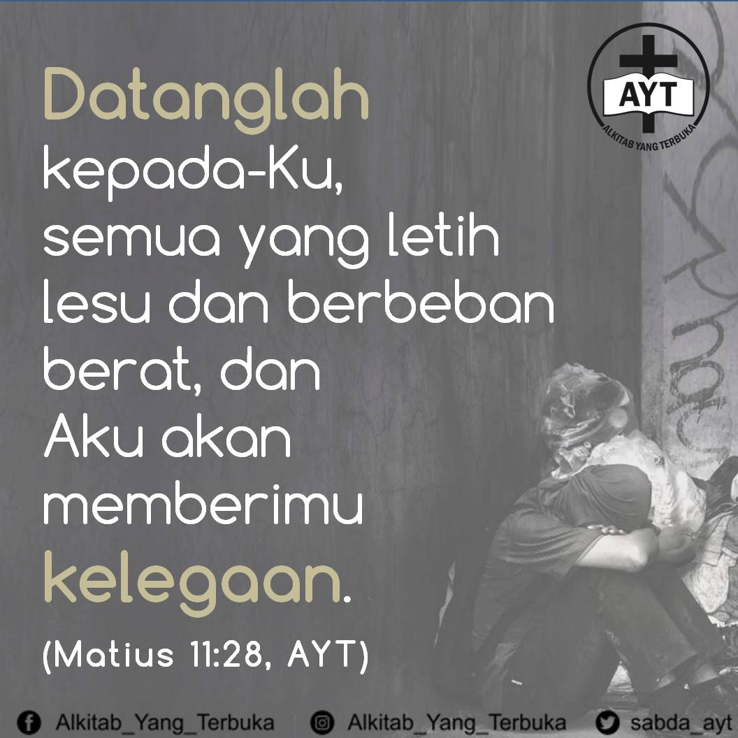 <a target='_blank' href='http://alkitab.mobi/?Matius+11:28, '>Matius 11:28</a>, AYT